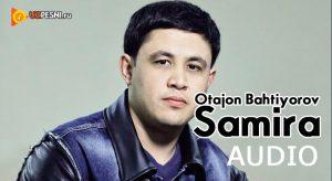 Otajon Bahtiyorov - Samira