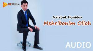 Azizbek Hamidov - Mehribonim Olloh [2018]