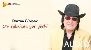 Davron G'oipov - O'n sakkizda yor yoshi
