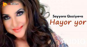 Sayyora Qoziyeva - Hayor yor