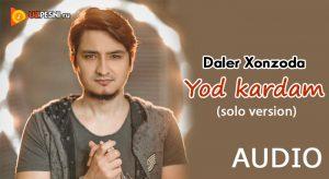Daler Xonzoda - Yod kardam (Solo version)