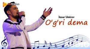 Jasur Umirov - O'g'ri dema