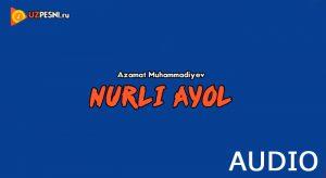 Azamat Muhammadiyev - Nurli ayol