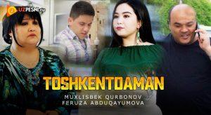 Muxlisbek Qurbonov & Feruza Abduqayumova - Toshkentdaman