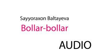 Sayyoraxon Baltayeva - Bollar-bollar