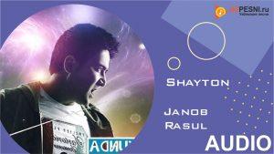 Janob Rasul - Shayton (2019)