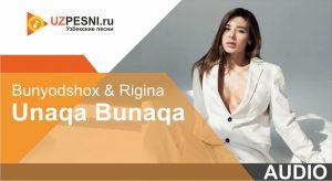 Bunyodshox & Rigina - Unaqa Bunaqa