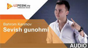Bahrom Karimov - Sevish gunohmi