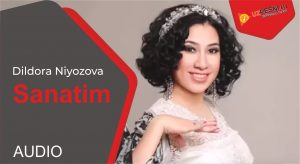 Dildora Niyozova - Sanatim