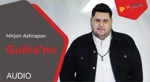 Mirjon Ashrapov - Gulira'no