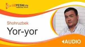 Shohruzbek - Yor-yor