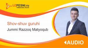 Shov-shuv guruhi - Jummi Razzoq Matyoqub (2019)