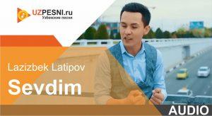 Lazizbek Latipov - Sevdim (2019)