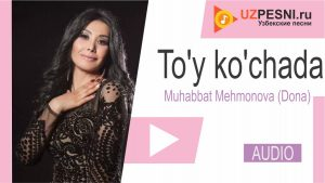 Muhabbat Mehmonova (Dona) - To'y ko'chada (2019)