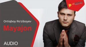 Ortiqboy Ro'ziboyev - Mayajon