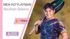 Ravshan Sobirov - Men ko'ylayman (2019)