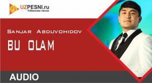 Sanjar Abduvohidov - Bu olam