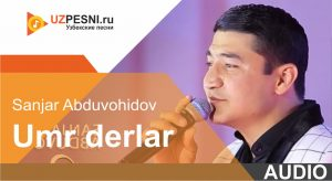 Sanjar Abduvohidov - Umr derlar