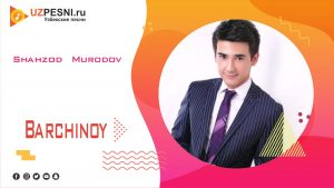 Shahzod Murodov - Barchinoy