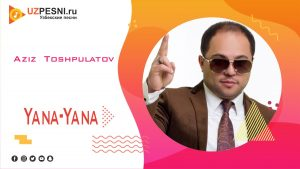 Aziz Toshpulatov - Yana-Yana