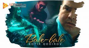 Botir Qodirov - Bale-bele