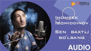 Inombek Isomiddinov - Sen baxtli bo'lsang