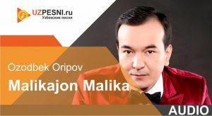 Ozodbek Oripov - Malikajon Malika