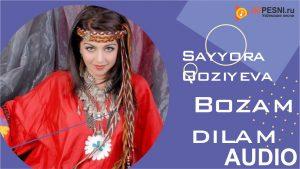 Sayyora Qoziyeva - Bozam dilam