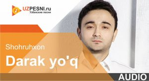 Shohruhxon - Darak yo'q