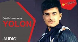 Dadish Aminov - Yolon