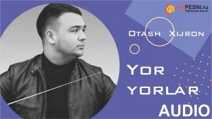 Otash Xijron - Yor yorlar