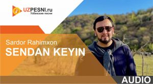 Sardor Rahimxon - Sendan Keyin