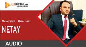 Shavkat Komilov - Netay
