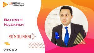 Bahrom Nazarov - Ro'molingni