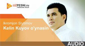 Ikromjon Siytimov - Kelin Kuyov o'ynasin