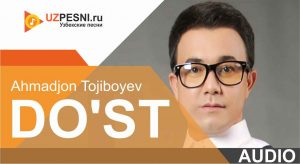 Ahmadjon Tojiboyev - Do'st