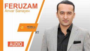 Anvar Sanayev - Feruzam