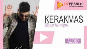 Mirjon Ashrapov - Kerakmas (2020)