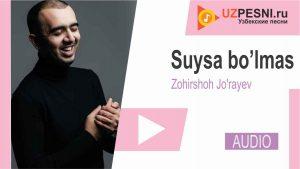 Zohirshoh Jo'rayev - Suysa bo'lmas