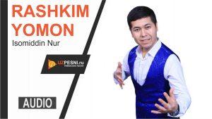 Isomiddin Nur - Rashkim yomon