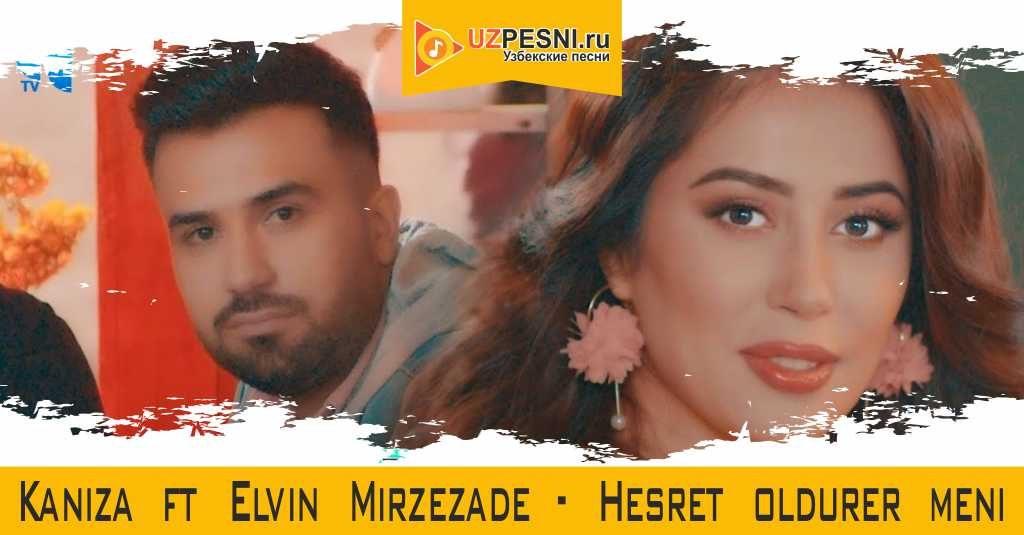 Kaniza Ft Elvin Mirzezade Hesret Oldurer Meni 2020 Skachat Mp3